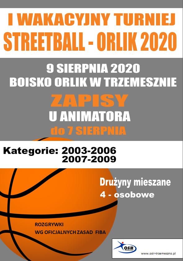 I WAKACYJNY TURNIEJ STREETBALL – ORLIK 2020 @ BOISKO ORLIK TRZEMESZNO