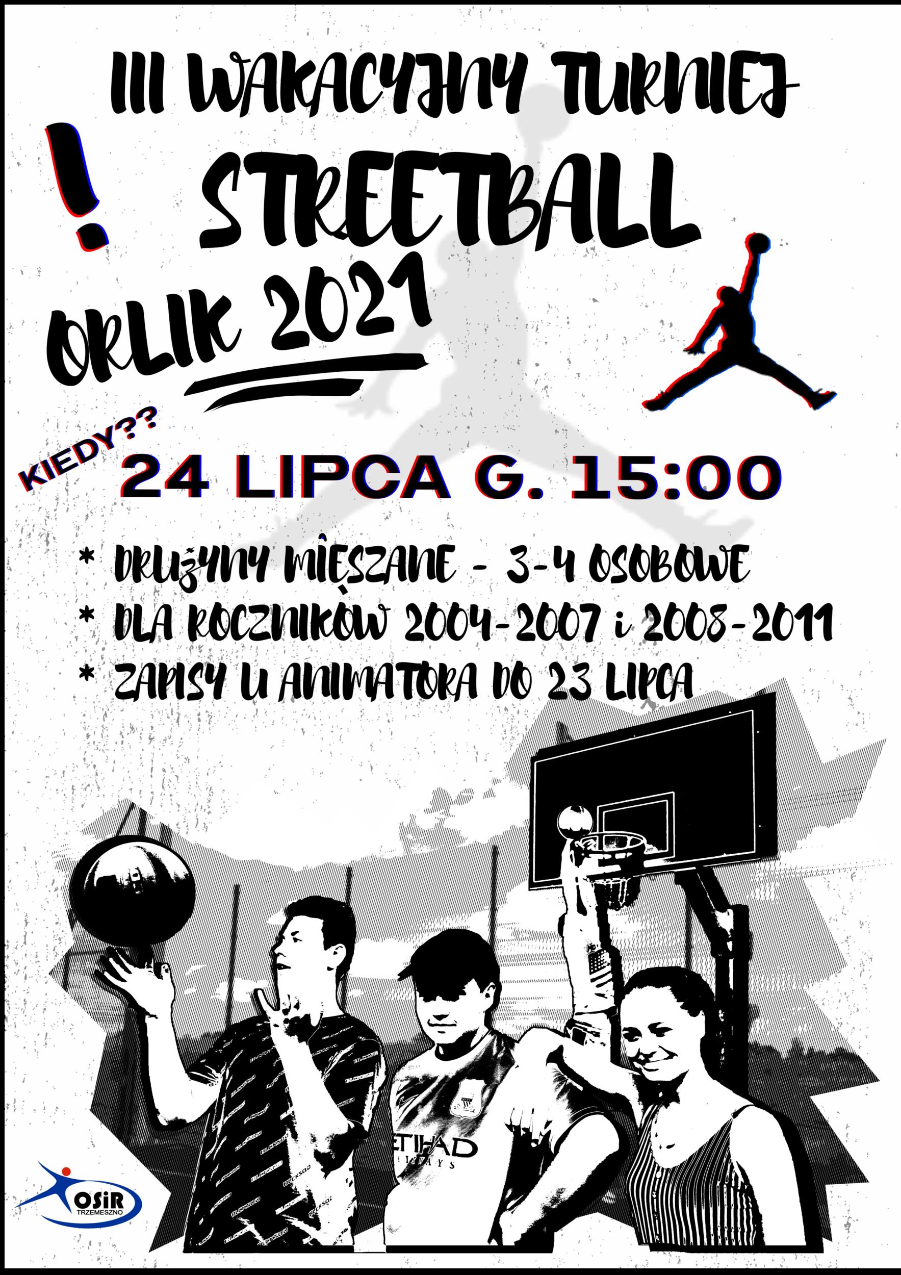 III WAKACYJNY TURNIEJ STREETBALL – ORLIK 2021 @ PIASTOWSKA 11 TRZEMESZNO